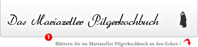 Das Mariazeller Pilgerkochbuch